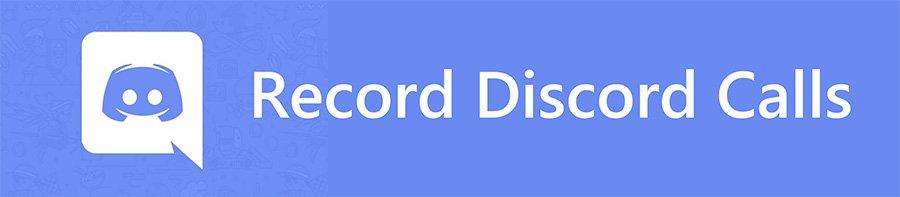 record discord calls banner