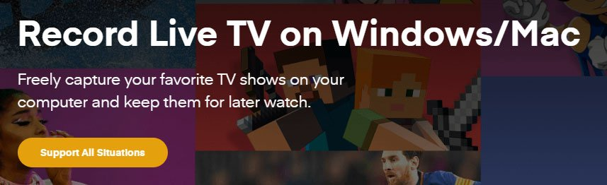 Record Live TV on Windows and Mac PC