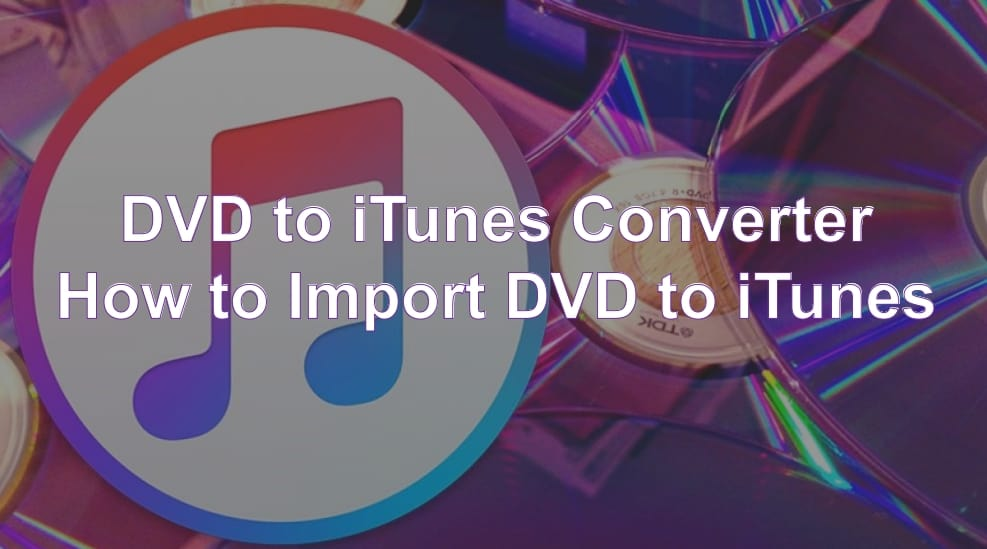 Download Put Import Transfer DVD to iTunes