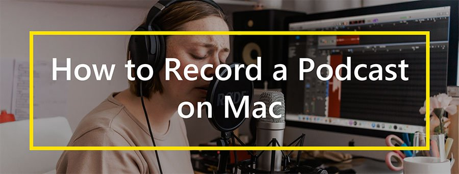 how to record a podcast on mac