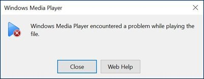 Windows Media Player Encountered A Problem While Playing the File