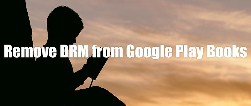 Remove DRM from Google Play eBooks